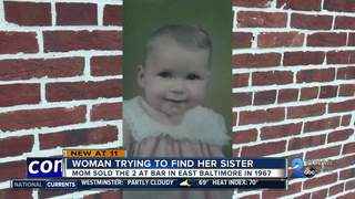 Woman searches for sister after mom sells them